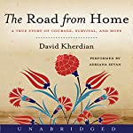 The Road from Home: A True Story of Courage, Survival and Hope | David Kherdian
