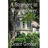 A Stranger in Wynnedower ~ Grace Greene