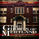 The Ghosts of Mertland: The Angel Hill Stories, Book 3