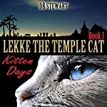 Lekke the Temple Cat: Kitten Days, Book 1 | DB Stewart