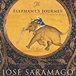 The Elephant's Journey | Jose Saramago,Margaret Jull Costa (translator)