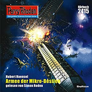 Armee der Mikro-Bestien (Perry Rhodan 2415) Hörbuch