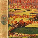 Tom Swift and His Sky Racer: The Quickest Flight on Record Audiobook by Victor Appleton Narrated by John Michaels