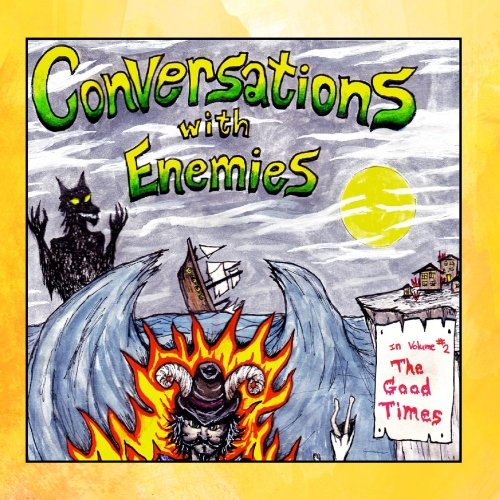 Conversations with Enemies - The Good Times