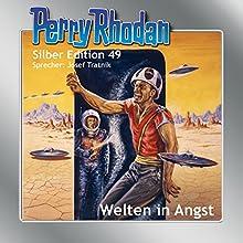 Welten in Angst (Perry Rhodan Silber Edition 49) Hörbuch von Hans Kneifel, H. G. Ewers, William Voltz, Clark Darlton Gesprochen von: Josef Tratnik