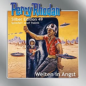 Welten in Angst (Perry Rhodan Silber Edition 49)