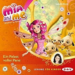 Ein Palast voller Pane (Mia and Me 12) Hörbuch
