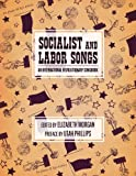 img - for Socialist and Labor Songs: An International Revolutionary Songbook book / textbook / text book
