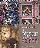 echange, troc Richard Lawrence, Martin Bennett - La force de la prière : Redécouvrez le formidable pouvoir de la prière