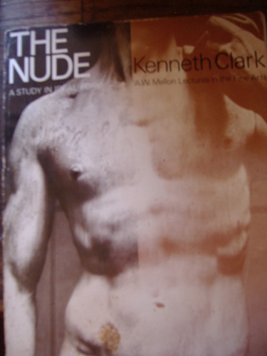 The Nude: A Story in Ideal Form Kenneth Clark and Illustrated
