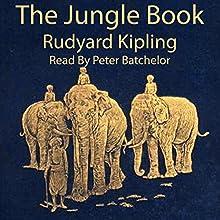 The Jungle Book | Livre audio Auteur(s) : Rudyard Kipling Narrateur(s) : Peter Batchelor
