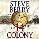 The 14th Colony: A Novel Audiobook by Steve Berry Narrated by Scott Brick