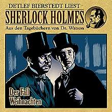Der Fall Weihnachten (Sherlock Holmes: Aus den Tagebüchern von Dr. Watson) Hörbuch von Gunter Arentzen Gesprochen von: Detlef Bierstedt