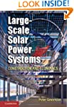 Large-Scale Solar Power Systems: Cons...