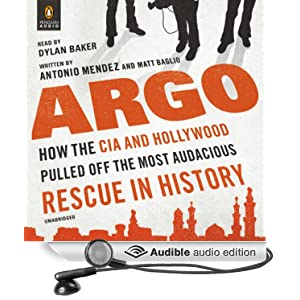 How the CIA and Hollywood Pulled Off the Most Audacious Rescue in History - Antonio Mendez and Matt Baglio