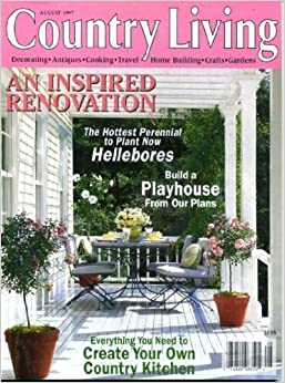 Country Living August 1997 An Inspired Renovation Hot