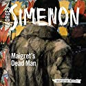 Maigret's Dead Man: Inspector Maigret, Book 29 Audiobook by Georges Simenon Narrated by Gareth Armstrong