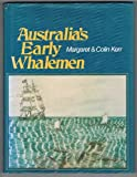 img - for Australia's Early Whalemen book / textbook / text book