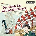 Die Schule der Weihnachtsmänner | Karlheinz Koinegg