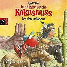 Der kleine Drache Kokosnuss bei den Indianern Hörbuch von Ingo Siegner Gesprochen von: Philipp Schepmann