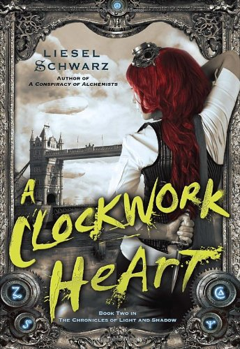 Image of A Clockwork Heart: Book Two in The Chronicles of Light and Shadow