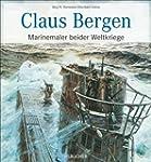 Marinemaler Biografie: Claus Bergen -...