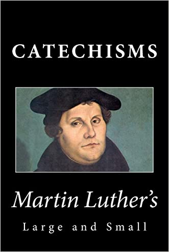 Martin Luther's Large & Small Catechisms