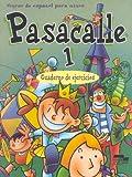 Pasacalle. Curso de espanol para ninos. 1 alumno (Spanish Edition)