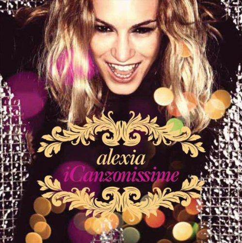 Alexia - ICanzonissime - Zortam Music