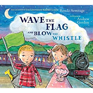 Wave The Flag And Blow Whistle By Ronda Armitage 2012 Illustrated Andrew Gordon Follow Two Children On A Day Out Taking Train Trip To Blueberry