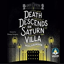Death Descends on Saturn Villa (       UNABRIDGED) by M. R. C. Kasasian Narrated by Emma Gregory