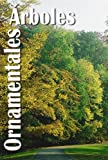 img - for Arboles Ornamentales (Spanish Edition) book / textbook / text book