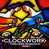 Timeless Romance by Clockwork (2011-10-24)