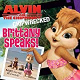 Alvin and the Chipmunks: Chipwrecked: Brittany Speaks!
