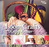 Loom Crafts with Knifty Knitter