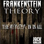 Frankenstein Theory | Jack Wallen