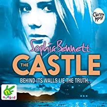 The Castle (       UNABRIDGED) by Sophia Bennett Narrated by Melody Grove