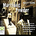 Marching Powder Audiobook by Rusty Young Narrated by Adrian Mulraney
