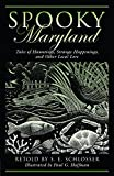img - for Spooky Maryland: Tales of Hauntings, Strange Happenings, and Other Local Lore book / textbook / text book
