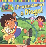 img - for  Presentamos a Diego! (Meet Diego!) (Dora La Exploradora) (Spanish Edition) book / textbook / text book