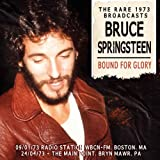 Bound For Glory: The Rare 1973 Broadcastsby Bruce Springsteen