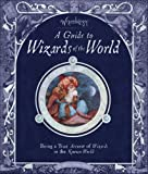 Wizardology: A Guide to Wizards of the World (Ologies)