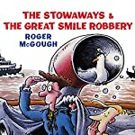 The Stowaways & The Great Smile Robbery | Roger McGough