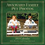 Awkward Family Pet Photos 2013 Wall C...