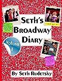 Seth's Broadway Diary, Volume 1