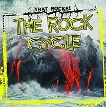 The Rock Cycle (That Rocks (Gareth Stevens))