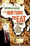 It's Our Turn to Eat: The Story of a...