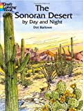 img - for The Sonoran Desert by Day and Night (Dover Nature Coloring Book) book / textbook / text book