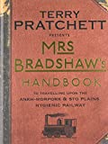 Mrs Bradshaw's Handbook: To Travelling Upon the Ankh-Morpork & Sto Plains Hygienic Railway