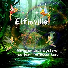 Elfinville Audiobook by  Professor Scry Narrated by Jack Wynters
